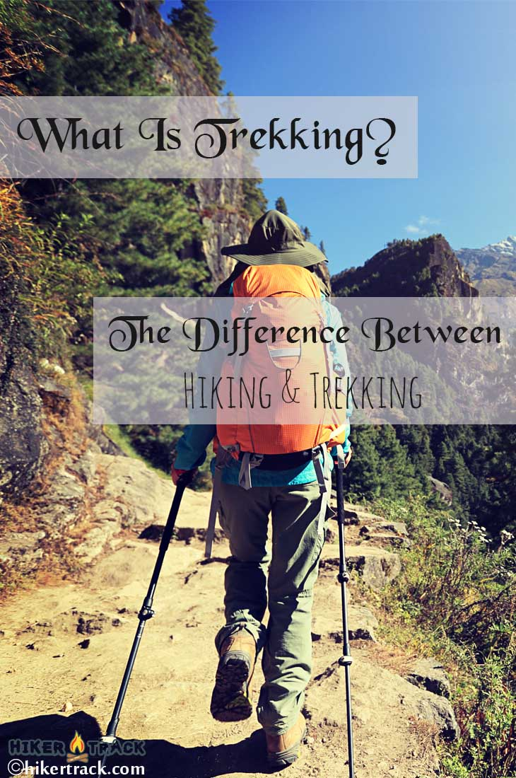 what is trekking the difference between hiking and trekking